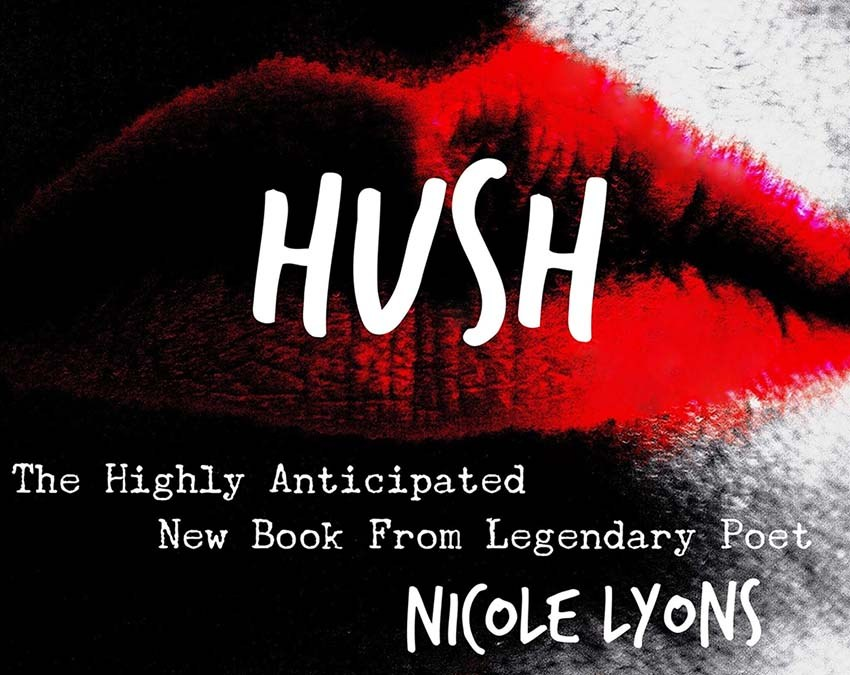 HUSH – Preorders open for my first book of poetry-Nicole Lyons/The LithiumChronicles