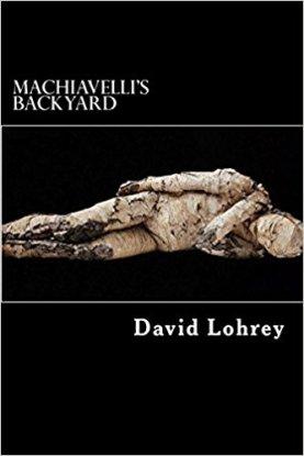 David Lohrey's Machiavell's Backyard